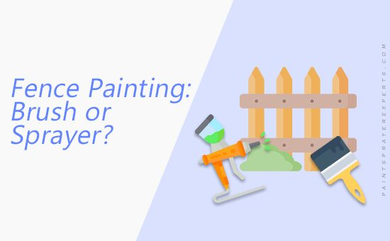 Paint sprayer or brush for fence painting?