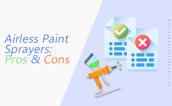 Airless Paint Sprayers: Pros and Cons