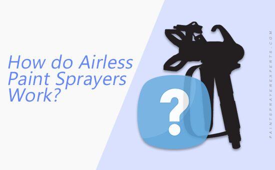 How Do Airless Paint Sprayers Work
