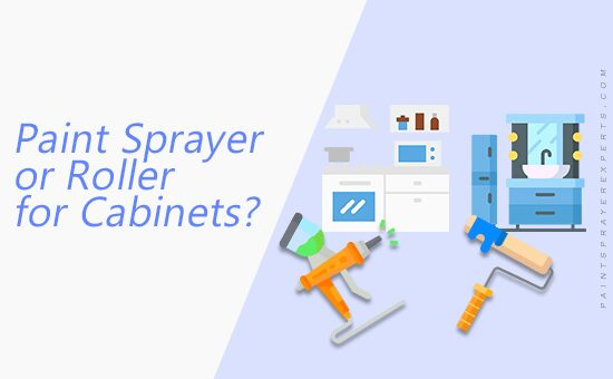 Paint Sprayer Or Roller For Cabinets