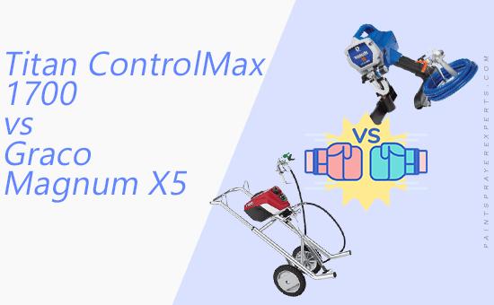 Titan ControlMax 1700 vs Graco Magnum X5 Airless Paint Sprayer Comparison